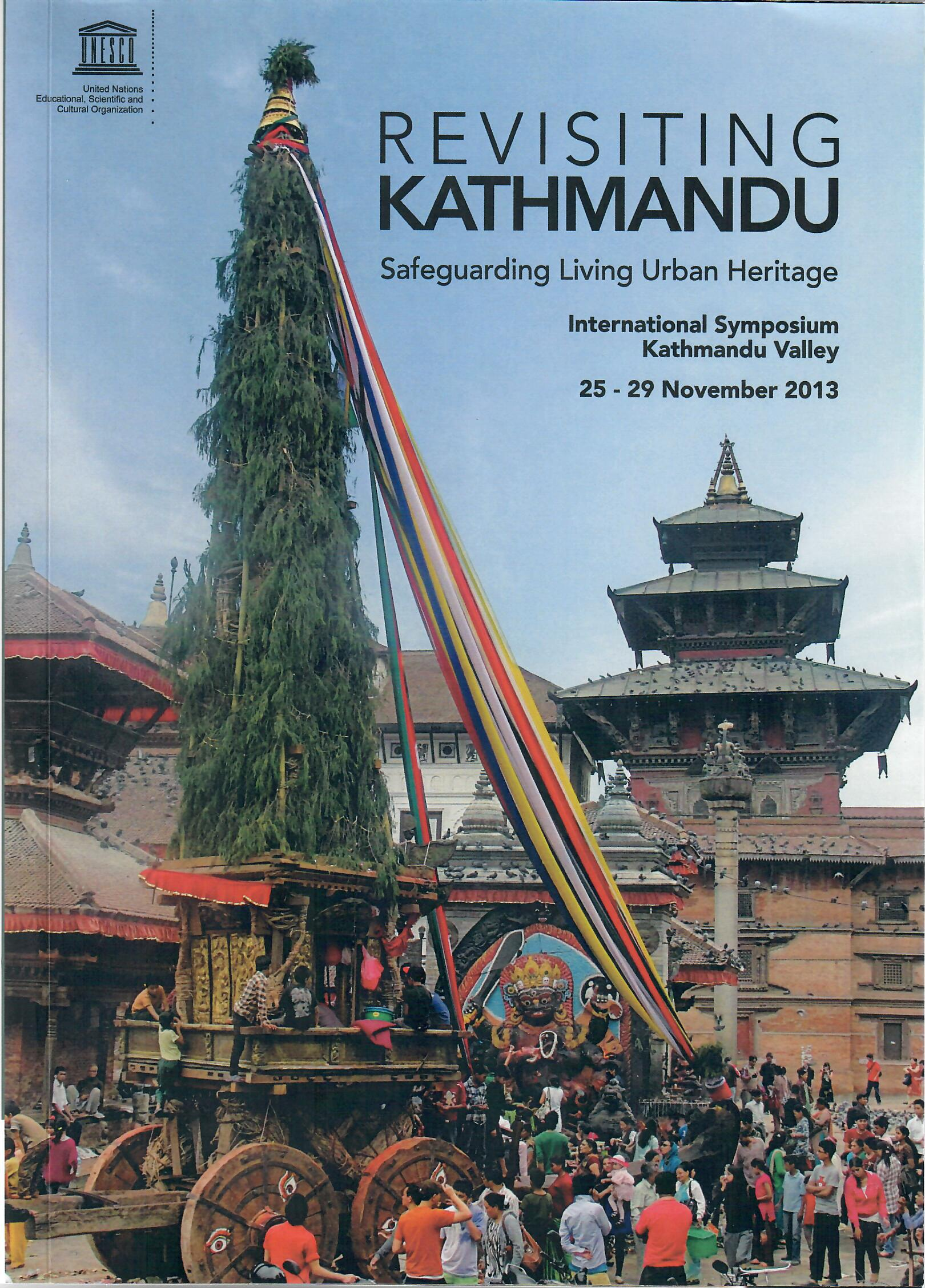 """Revisiting Kathmandu, Safeguarding Living Urban Heritage""- International Symposium Kathmandu Valley"
