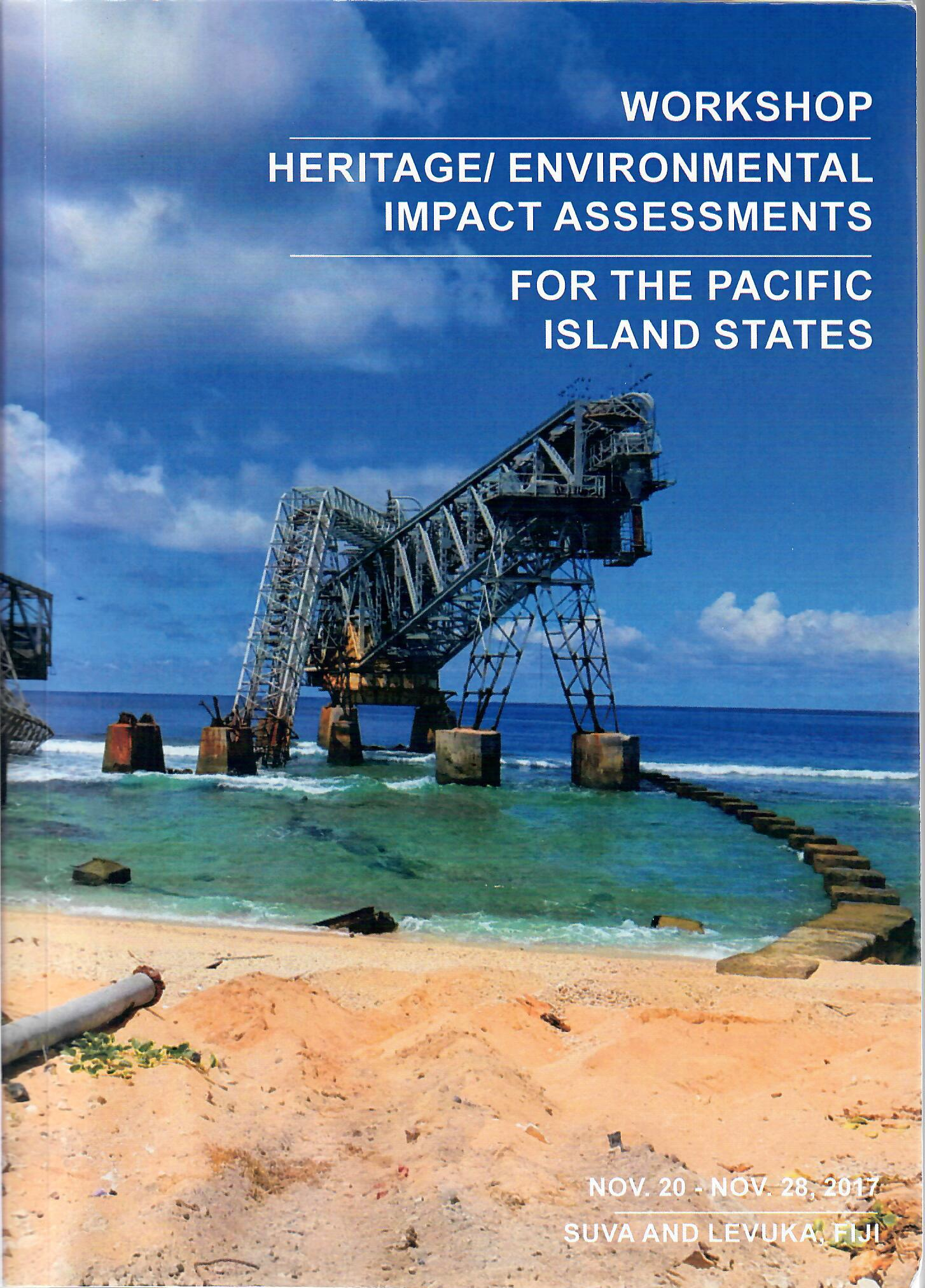 HERITAGE/ENVIRONMENTAL IMPACT ASSESSMENTS FOR THE PACIFIC ISLAND STATES
